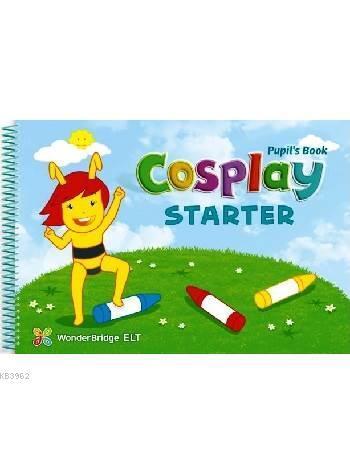 Cosplay Starter Pupil's Book + Stickers + Interactive Software; (Okul Öncesi İngilizce)