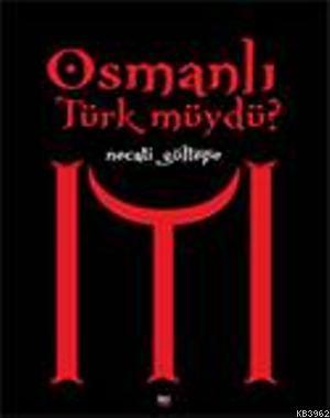 Osmanlı Türk müydü?