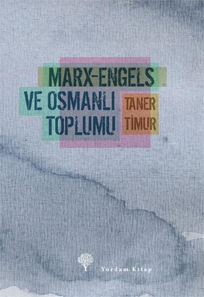Marx-Engels ve Osmanlı Toplumu