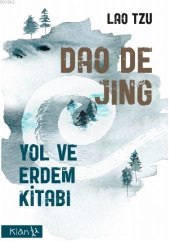 Dao De Jing; Yol Ve Erdem Kitabı