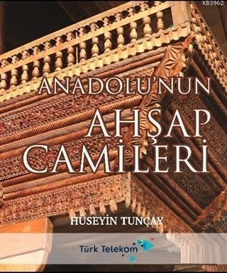 Anadolu'nun Ahşap Camileri