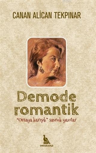 Demode Romantik; Ortaya Karışık Savruk Yazılar