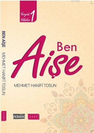 Ben Aişe (Biyografik Roman)