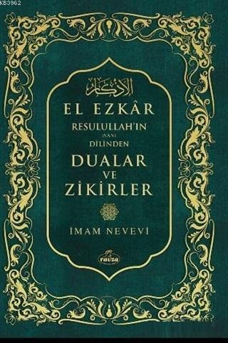 Resulullah'ın (Sav) Dilinden Dualar ve Zikirler El Ezkar (2. Hamur)