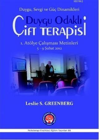 Duygu Odaklı Çift Terapisi 1. Atölye Çalışma Metinleri; Duygu, Sevgi ve Güç Dinamikleri