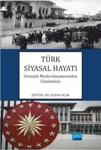 Türk Siyasal Hayatı; Osmanlı Modernleşmesinden Günümüze