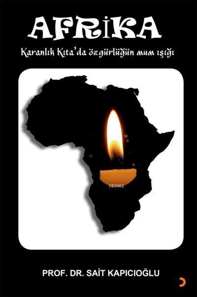 Afrika; Karanlık Kıta'da özgürlüğün mum ışığı