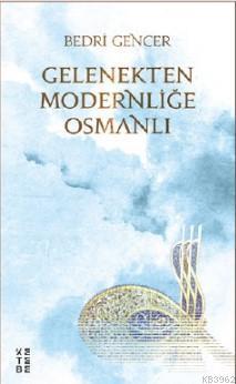 Gelenekten Modernliğe Osmanlı