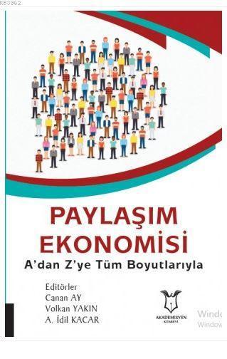 Paylaşım Ekonomisi; A'dan Z'ye Tüm Boyutlarıyla
