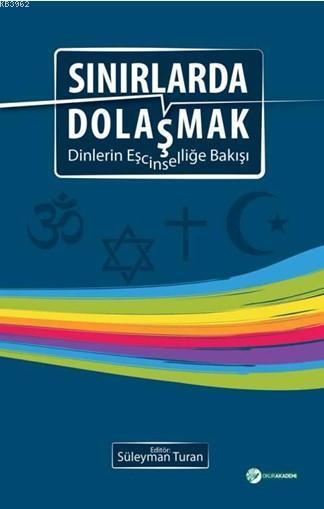 Sınırlarda Dolaşmak; Dinlerin Eşcinselliğe Bakışı