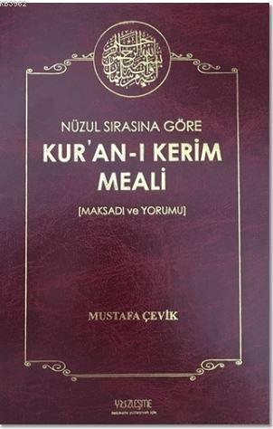 Nüzul Sırasına Göre Kur'an'ı Kerim Meali; Maksadı ve Yorumu