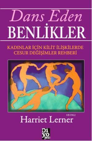 Dans Eden Benlikler; Kadınlar İçin Kilit İlişkilerde Cesur Değişmler Rehberi