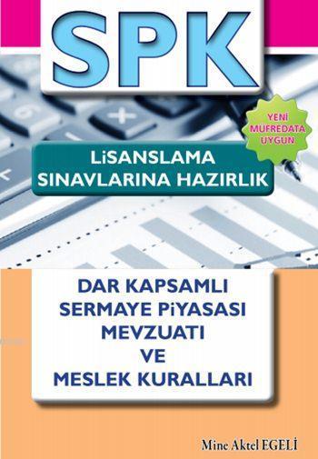 SPK Lisanslama Sınavlarına Hazırlık 2016; Dar Kapsamlı Sermaye Piyasası Mevzuatı ve Meslek Kuralları