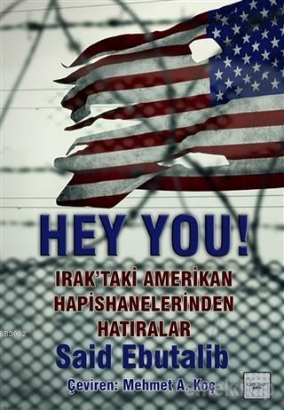 Hey You!; Irakta'ki Amerikan Hapishanelerinden Hatıralar