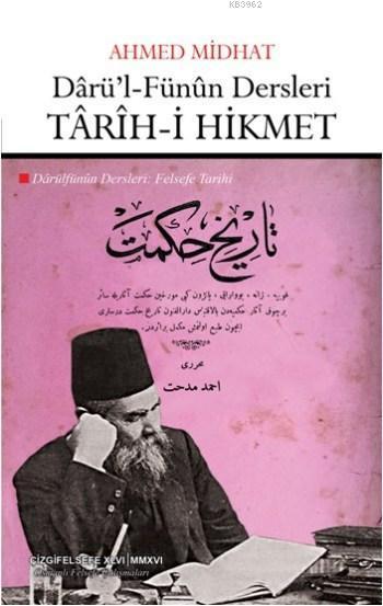 Darü'l-Fünun Dersleri: Tarih-i Hikmet; Darülfünun Dersleri: Felsefe Tarihi