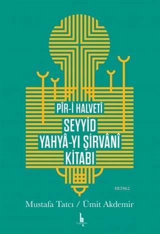Pir-i Halveti Seyyid Yahya-yı Şirvani Kitabı