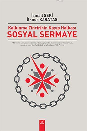 Sosyal Sermaye; Kalkınma Zincirinin Kayıp Halkası