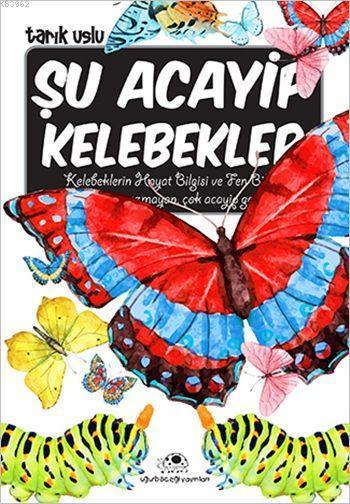 Şu Acayip Kelebekler; Acayip Şeyler Dizisi