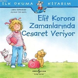 Elif Korona Zamanlarında Cesaret Veriyor - İlk Okuma Kitabım