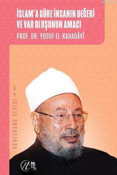 İslam'a Göre İnsanın Değeri ve Var Oluşunun Amacı; Konferans Serisi - 5