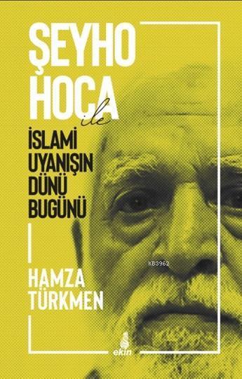 Şeyho Hoca ile İslami Uyanışın Dünü Bugünü