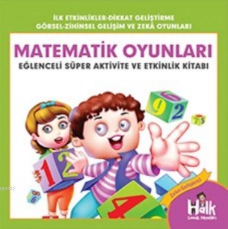 Matematik Oyunları; Eğlenceli Süper Aktivite ve Etkinlik Kitabı