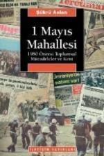 1 Mayıs Mahallesi; 1980 Öncesi Toplumsal Mücadeleler ve Kent