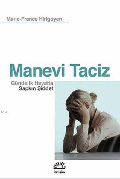 Manevi Taciz; Gündelik Hayatta Sapkın Şiddet