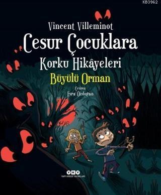 Cesur Çocuklara Korku Hikayeleri - Büyülü Orman