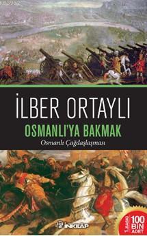 Osmanlı'ya Bakmak; Osmanlı Çağdaşlaşması