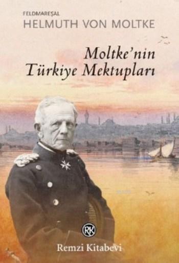 Moltke'nin Türkiye Mektupları