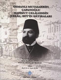Osmanlı Mutasarrıfı Çapanoğlu Mahmut Celâleddin (Celâl) Bey'in Hâtıraları
