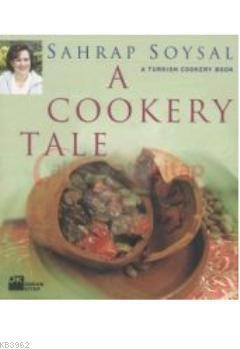 A Cookery Tale; A Turkish Cookery Book