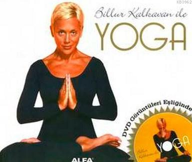 Billur Kalkavan İle Yoga; Dvd Görüntüleri Eşliğinde