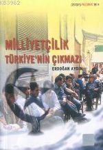 Milliyetçilik Türkiye'nin Çıkmazı