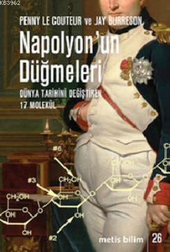 Napolyon'un Düğmeleri; Dünya Tarihini Değiştiren 17 Molekül