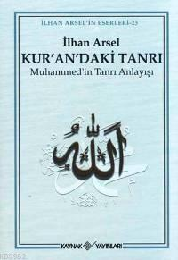 Kur'an'daki Tanrı; Muhammed'in Tanrı Anlayışı
