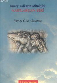 Kuzey Kafkasya Mitolojisi Nartlardan Beri