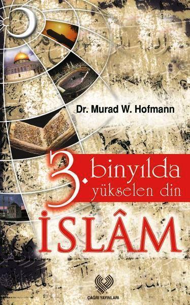 3. Binyılda Yükselen Din İslâm