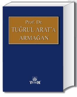 Prof. Dr. Tuğrul ARAT'a Armağan