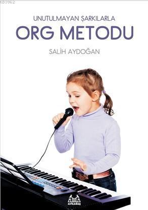 Unutulmayan Şarkılarla Org Metodu