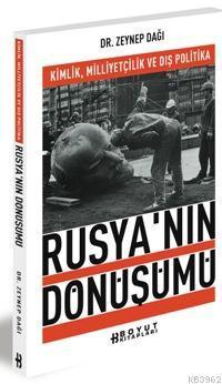 Rusyanın Dönüşümü; Kimlik Milliyetçilik ve Dış Politika