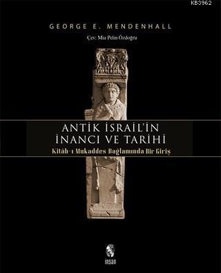 Antik İsrail'in İnancı ve Tarihi; Kitab-ı Mukaddes Bağlamında Bir Giriş