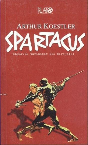 Spartacus; Özgürlük Tarihinin İlk Bireycisi