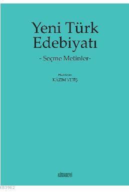 Yeni Türk Edebiyatı; Seçme Metinler