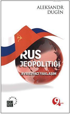 Rus Jeopolitiği; Avrasyacı Yaklaşım