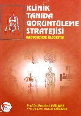 Klinik Tanıda Görüntüleme Stratejisi; Radyolojide Algoritim