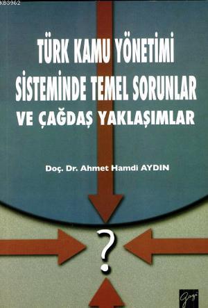 Türk Kamu Yönetimi Sisteminde Temel Sorunlar