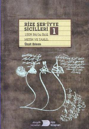 Rize Şer'iyye Sicilleri -1; 1509 No'lu Sicil Metin ve Tahlil