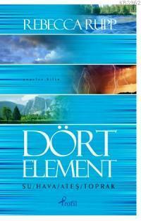 Dört Element; Su, Hava , Ateş, Toprak